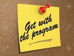 Still NOT getting with the program?