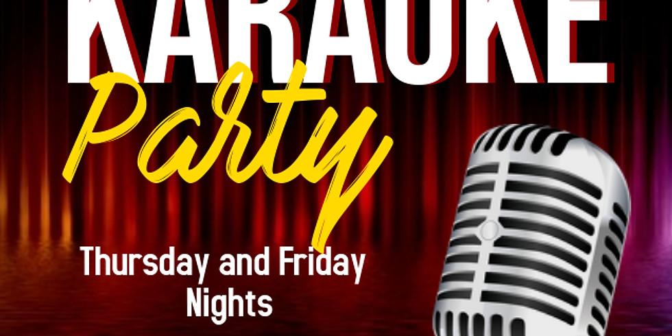 Karaoke EVERY Thursday and Friday night