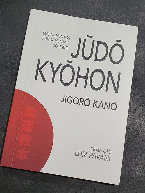 JŪDŌ KYŌHON: Os Ensinamentos Fundamentais do Judô