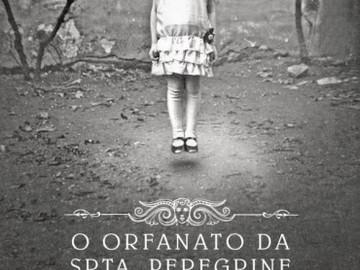 Orfanato da Srta. Peregrine para Crianças Peculiares - Ransom Riggs