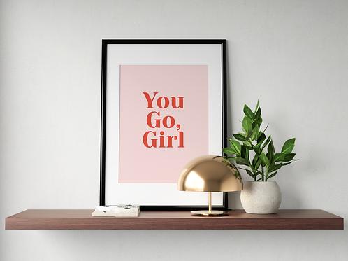 You go Girl - rose