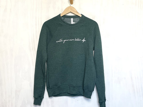 Watch Your Own Bobber Crewneck