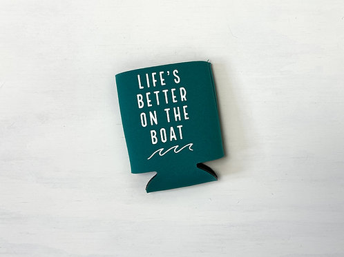Life's Better On The Boat Coozie