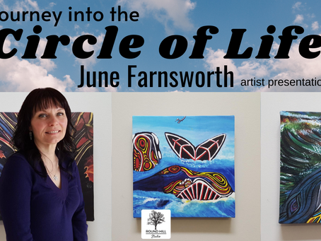 "Artist Presentation: ""My Journey into the Circle of Life"" - June Farnsworth"