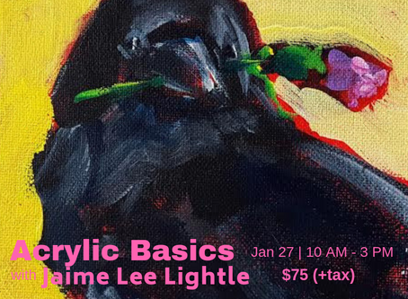 WINTER Workshop: Basic Acrylic Painting with Jaime Lee Lightle