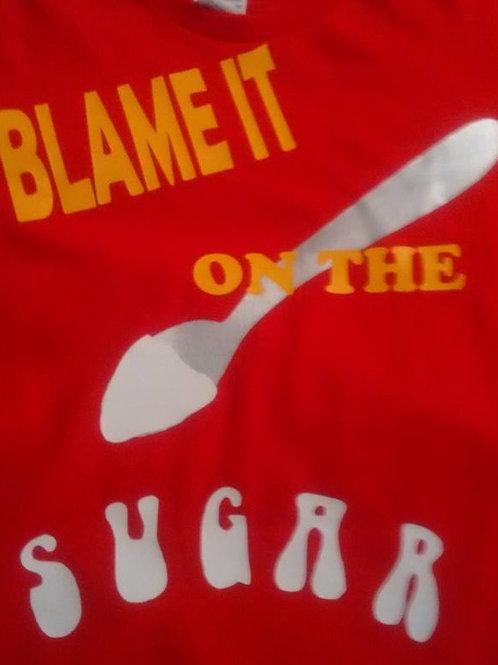 BLAME IT ON THE SUGAR
