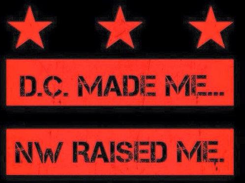 DC MADE ME.... RAISED ME