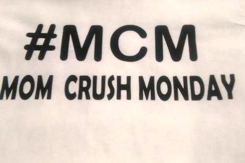 #MCM MOM CRUSH MONDAY