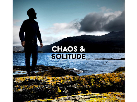 Debut solo album - Chaos & Solitude