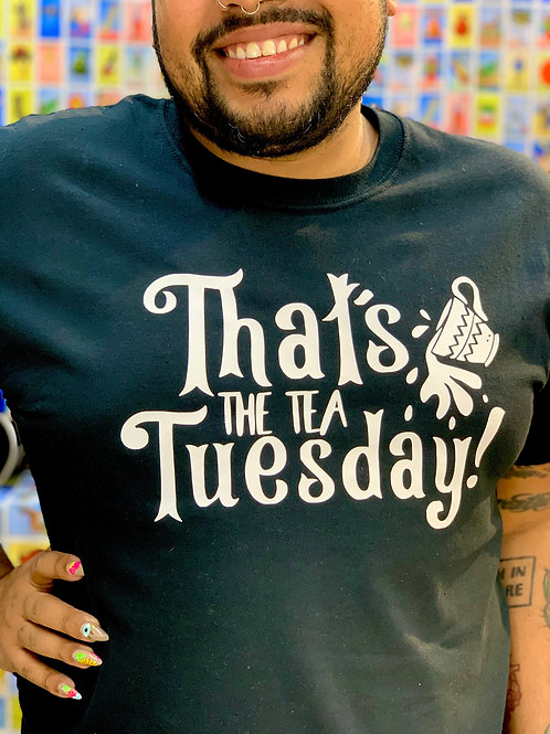 That's the Tea Tuesday tee