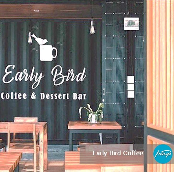 Early Bird Coffee & Dessert bar ที่ตั้ง : ม.หัวเฉียว บางนา-ตราด ซอย23 เวลาเปิด-ปิด : 9:00 - 19:00 น. Facebook : Early Bird Coffee & Dessert bar
