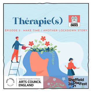 Thérapie(s) - MAKE TIME : Another lockdown story