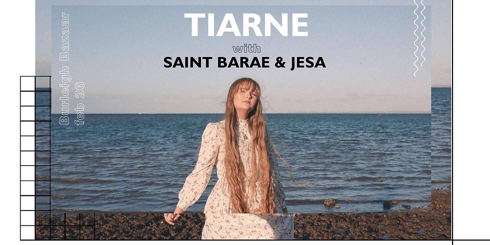 TIARNE, SAINT BARAE & JESA (FREE SHOW)