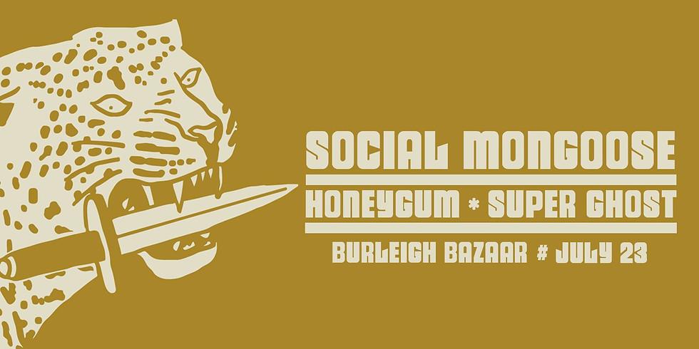 Social Mongoose, Honeygum & Superghost