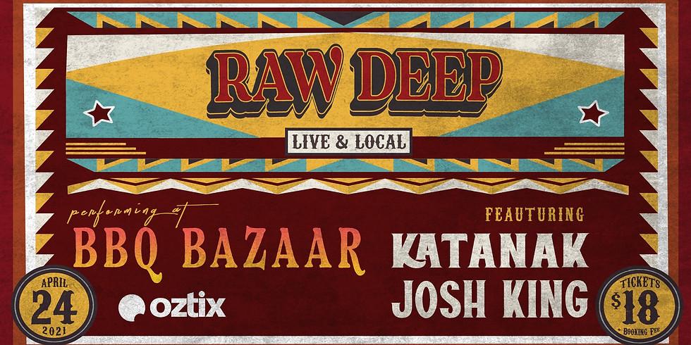 Raw Deep, Katanak & Josh King