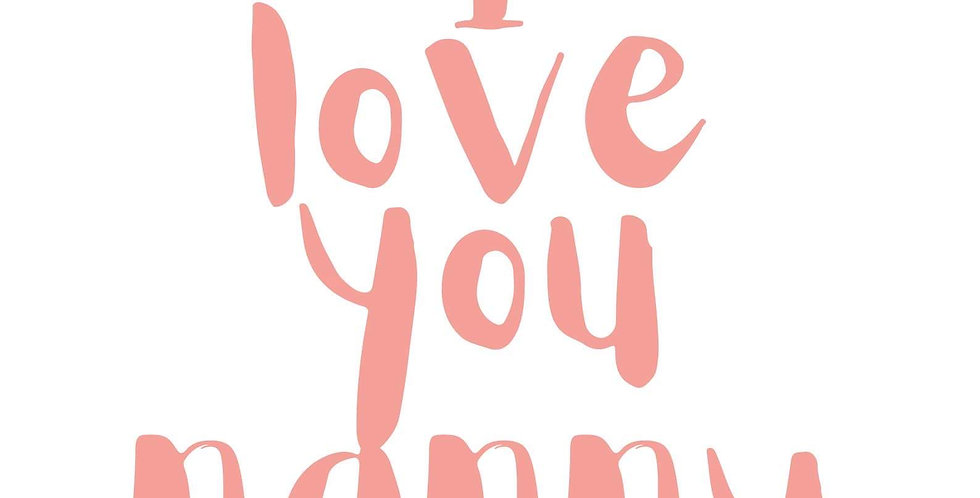 """I Love You Nanny'"