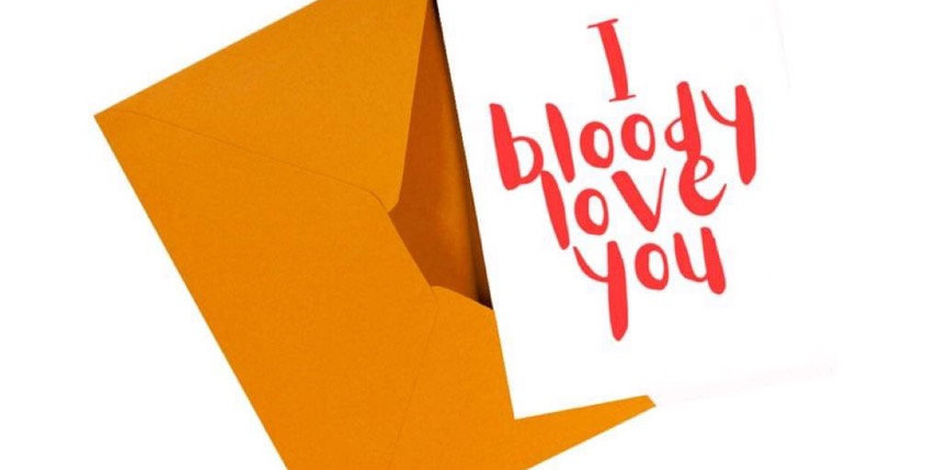 """""""I bloody love you"""""""