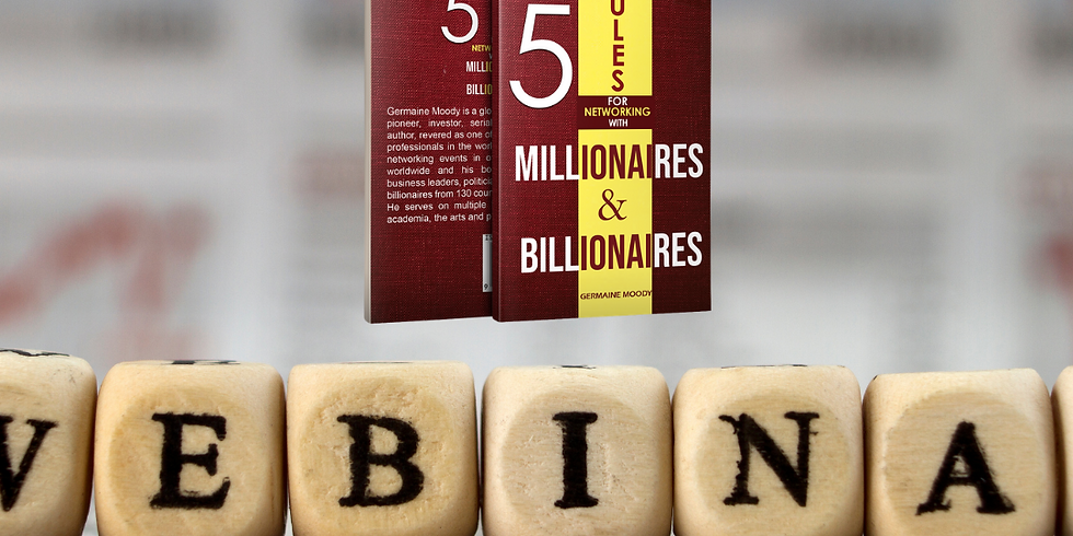 5 Rules For Networking With Millionaires & Billionaires Webinar