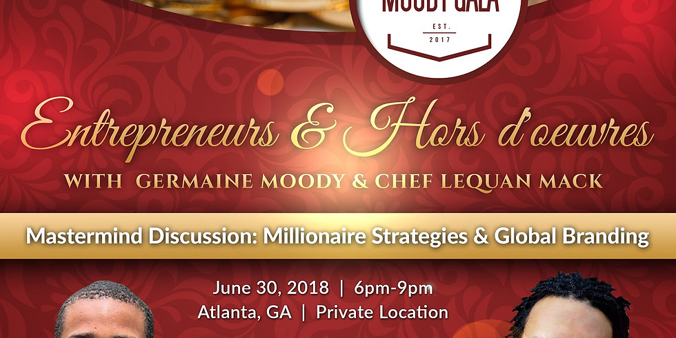 (rescheduled): Entrepreneurs & Hors d'oeuvres Atlanta with Germaine Moody & Chef Lequan Mack