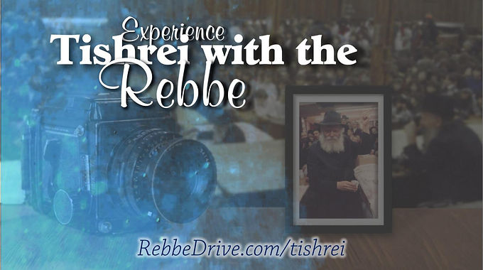 Experience Tishrei with the Rebbe
