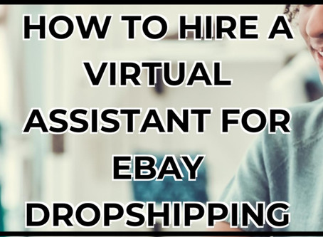 How to hire a VA (Virtual Assistant) for Ebay Dropshipping