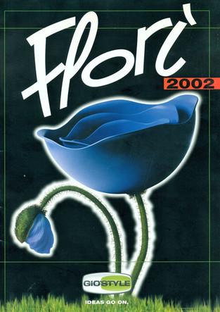 Florì collezione completa per Gio'Style. Cover catalogo generale.  Design Marco Maggioni, 2002  Florì  for Gio'Style. Advertising page.  Design Marco Maggioni, 2002