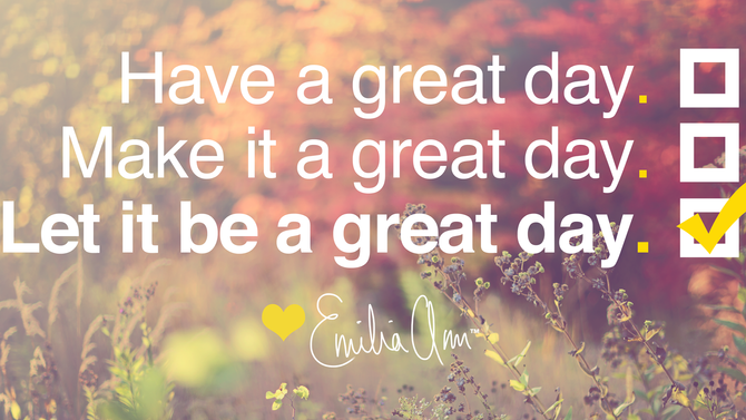 Let it be a great day.