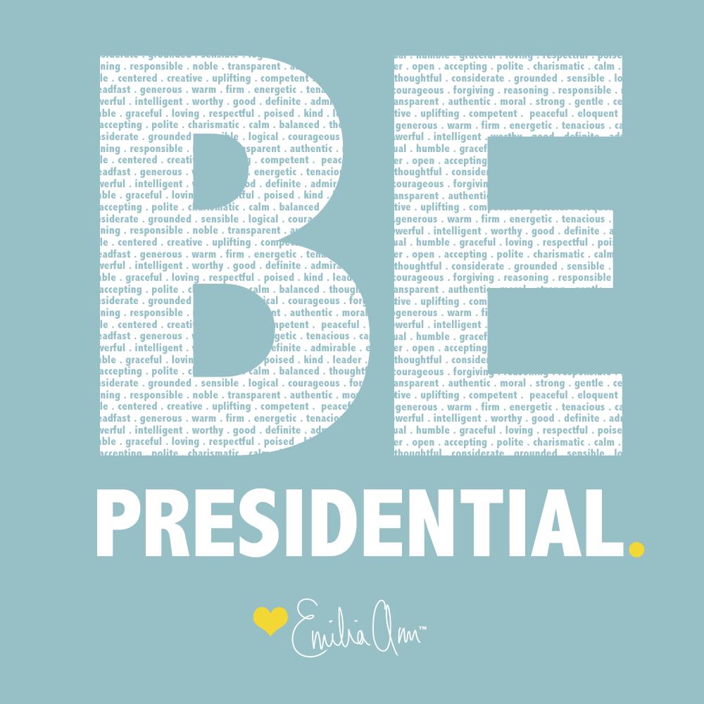 Be Presidential - Emilia Ann