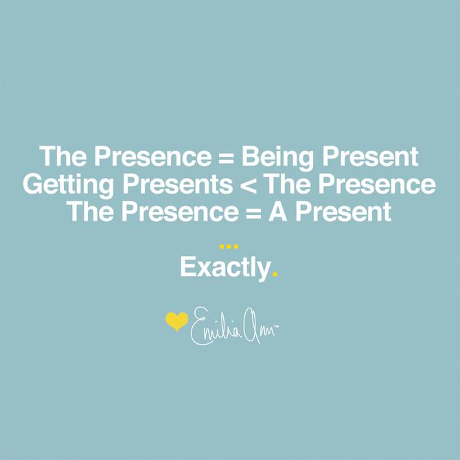 Presence Presents