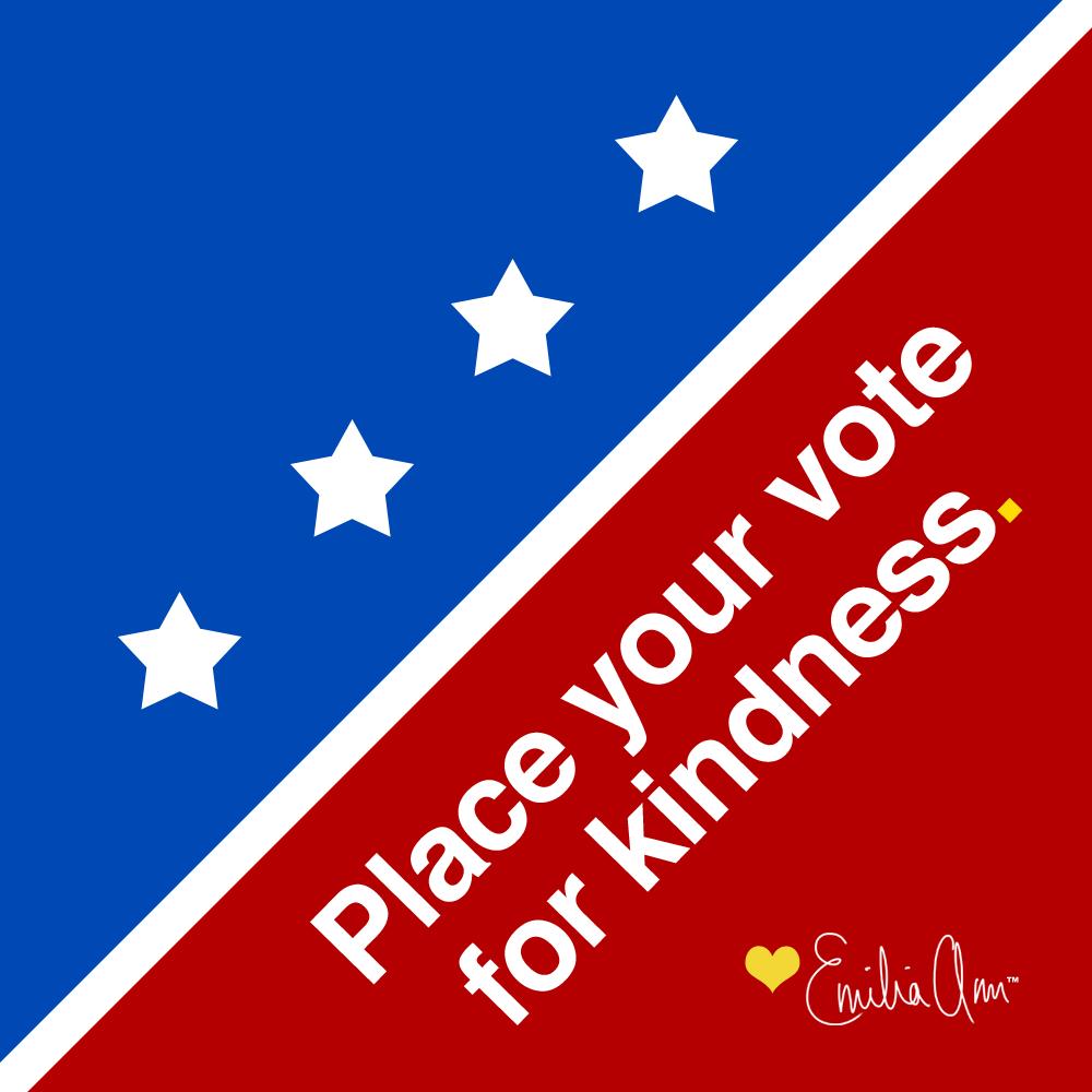 Place Your Vote for Kindness - Emilia Ann