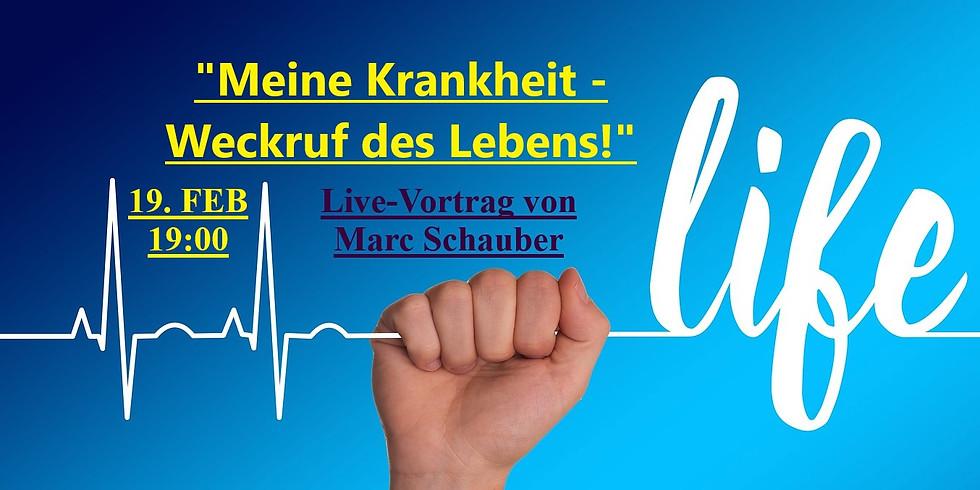 """""""Meine Krankheit - Weckruf des Lebens!"""""""