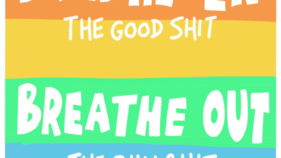 Breathe in the good sh!t - rectangle