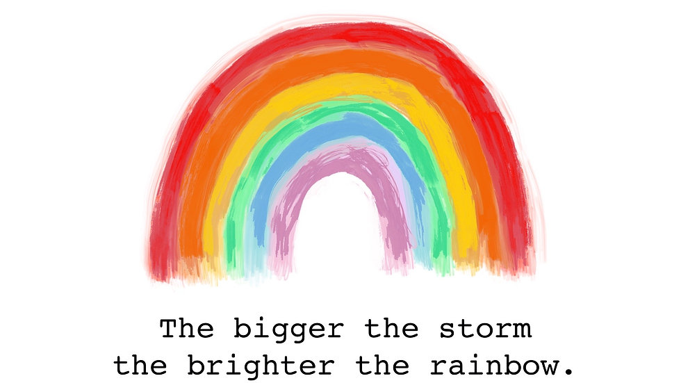 Storms and Rainbows