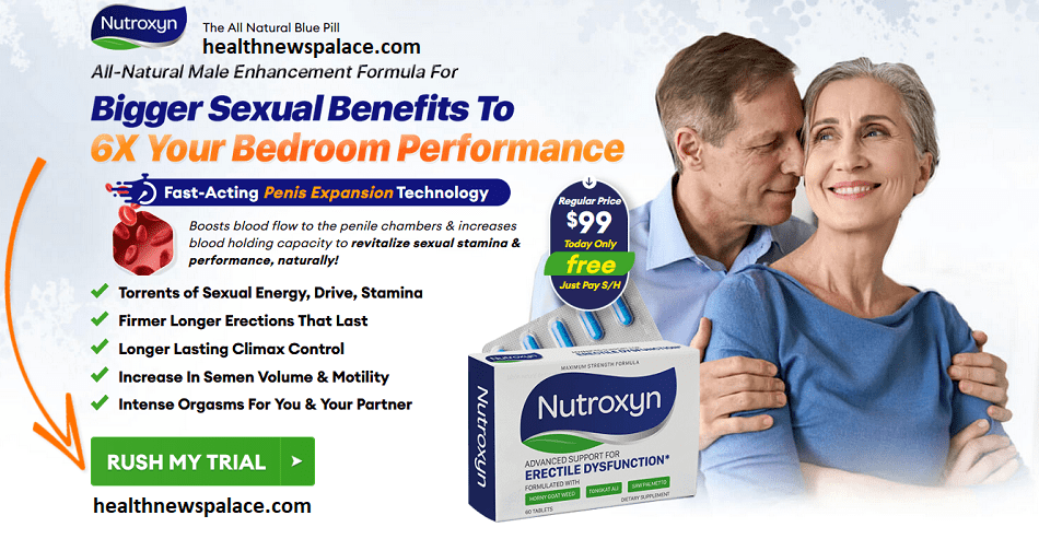 Nutroxyn Reviews : (Updates 2021) Male Enhancement Effective Results Worth The Money?