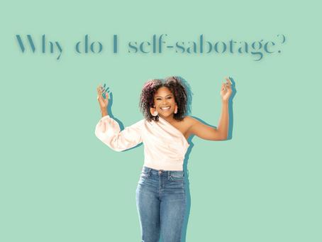 Why do I self-sabotage?