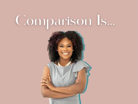 Comparison is...