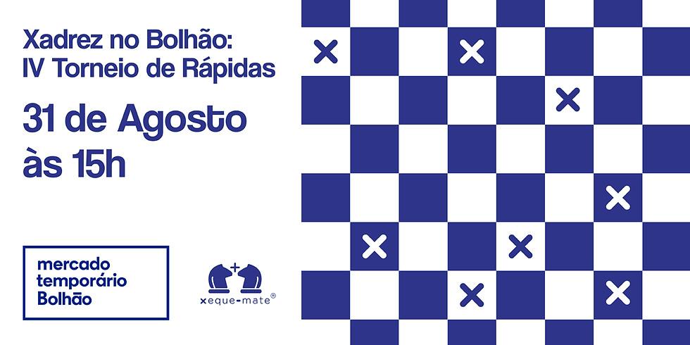 Xadrez no Bolhão - IV Torneio de Rápidas