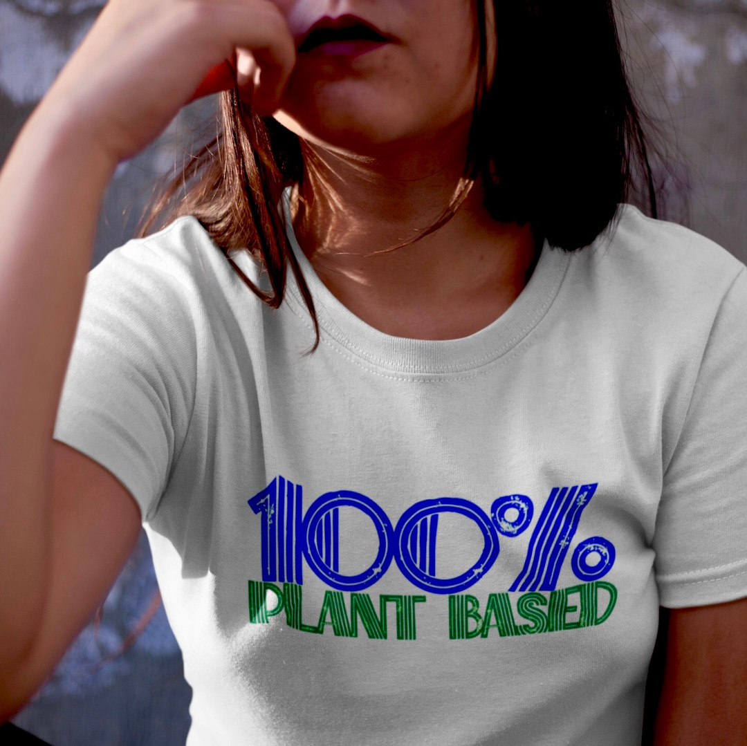 100% Plant Based t shirt. Sexy vegan t shirt