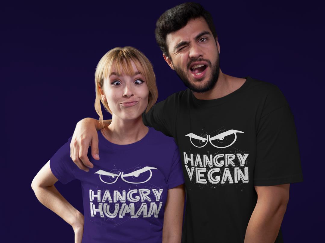 Hangry Human, Hangry Vegan T Shirt