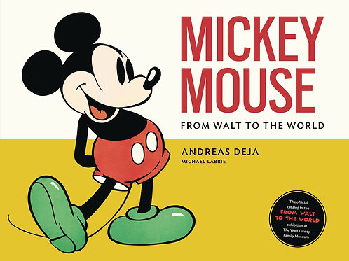 MICKEY MOUSE FROM WALT TO THE WORLD HC