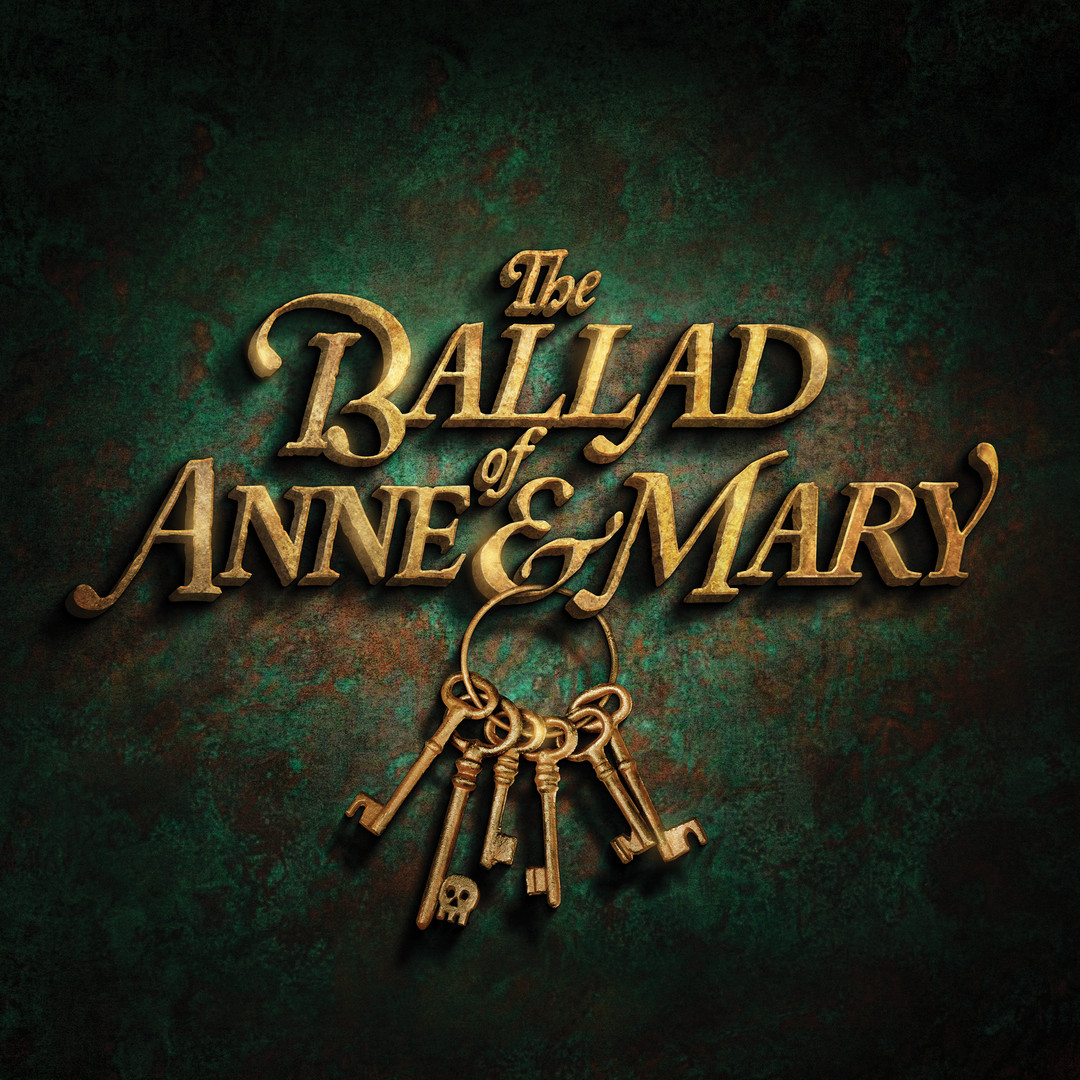 The Ballad of Anne & Mary
