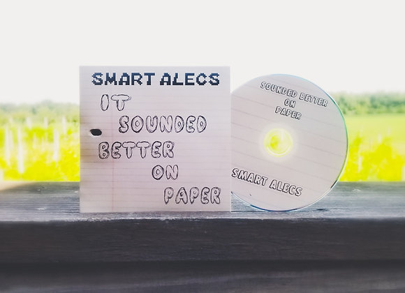 Smart Alecs - It Sounded Better on Paper - CD