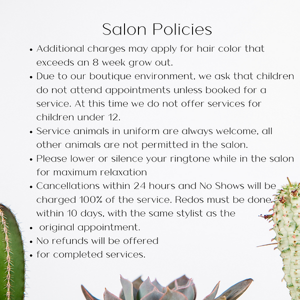 Salon Policies Additional charges may ap