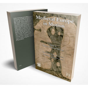 MEDIEVAL EUROPE IN MOTION