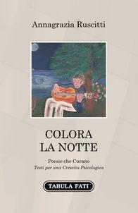 COLORA LA NOTTE  Poesie che Curano