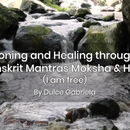 Toning and Healing through Sanskrit mantras Moksha & Hum (I am free)