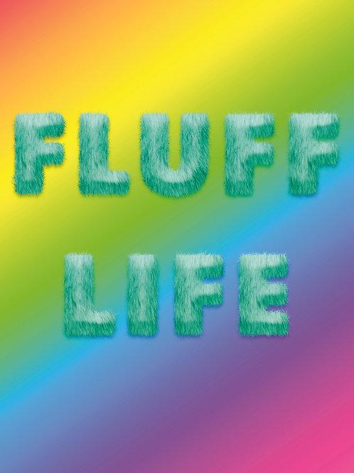 THE FLUFF LIFE PRINT