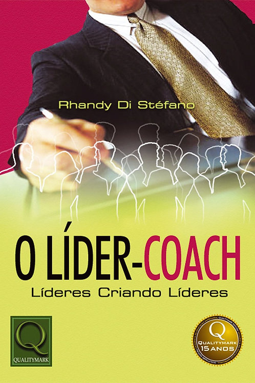 """Livro """"O LÍDER COACH - Líderes criando líderes"""""""