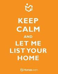 Keep calm and let me list your home.