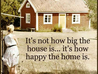 It's not how big the house is…it's how happy the home is.